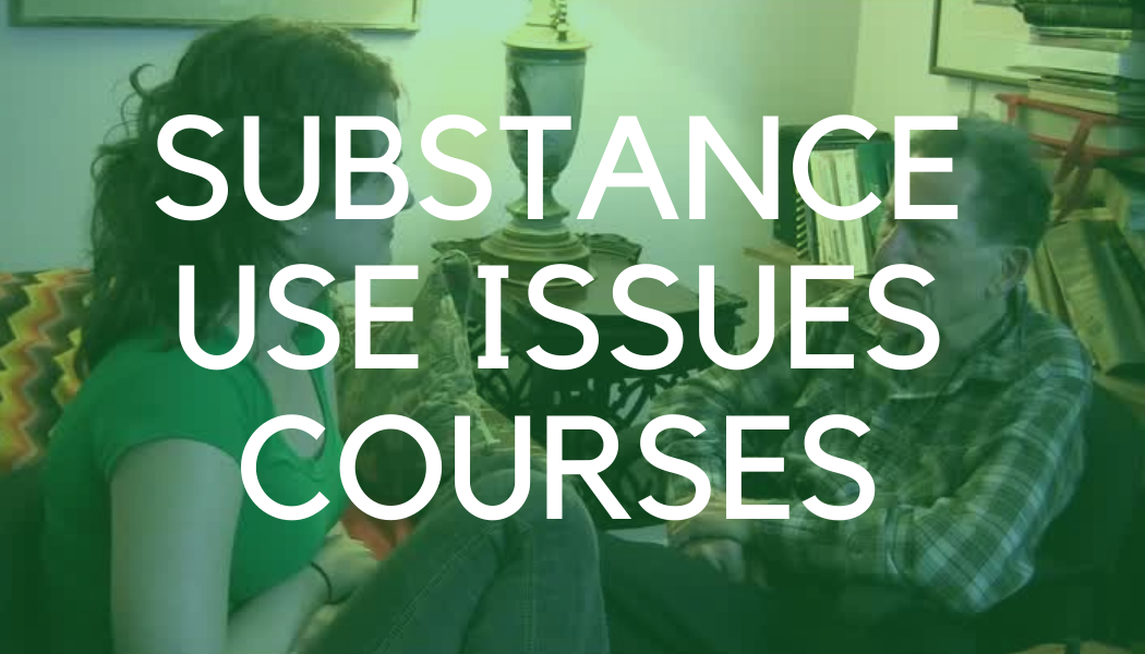 Courses: Substance Use issues